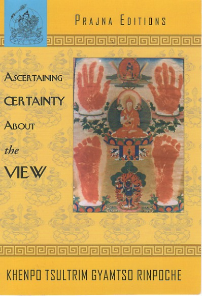 Ascertaining Certainty About the View Khenpo Tsultrim (PDF)
