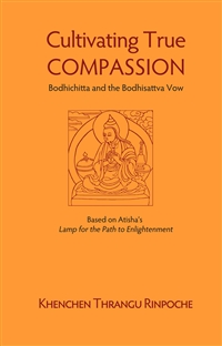 Cultivating Compassion: Bodhichitta and Bodhisattva Vow (Book)