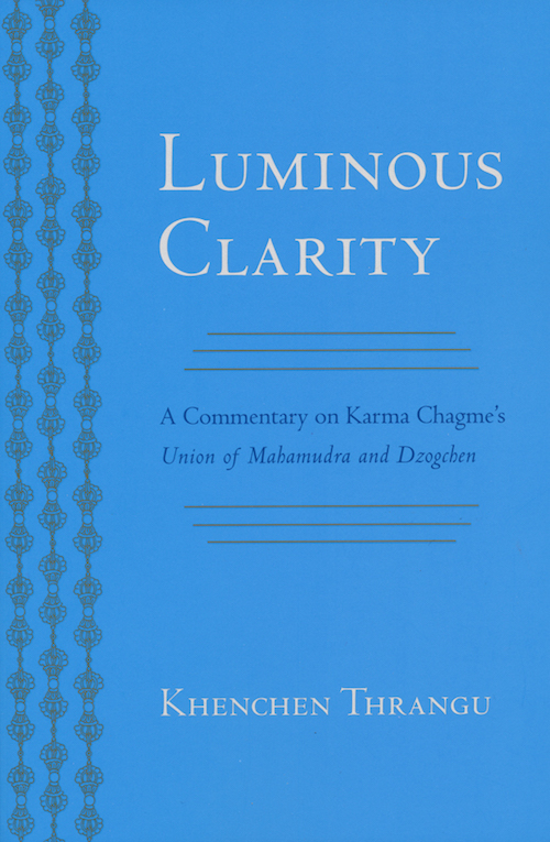 Luminous Clarity:Union of Mahamudra and Dzogchen (Book)