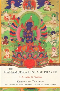 Mahamudra Lineage Prayer: A Guide to Practice (Book)