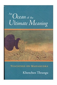 Ocean of the Ultimate Meaning: Teachings on Mahamudra (book)