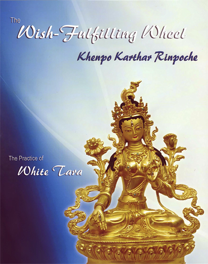 White Tara: Khenpo Karthar The Wish Fulfilling Wheel (PDF)
