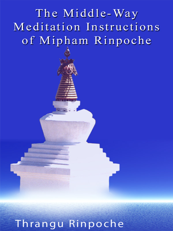 Middle-Way Meditation Instructions of Mipham Rinpoche (book)